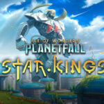 Age of Wonders: Planetfall – Star Kings Introduces a Bright Future in a Bleak Universe